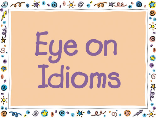 Readwritethink Student Materials Eye On Idioms